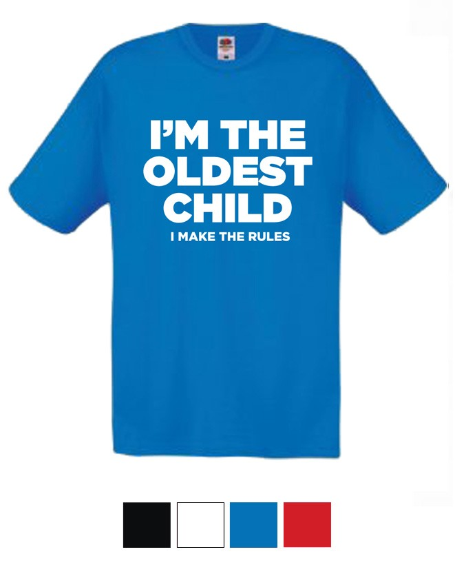 fd80c241e Original T-shirt I'm The Oldest Child - Adult T-Shirts - NON ...