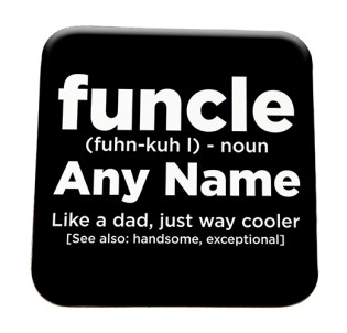 Coaster - FUNCLE Fun Uncle