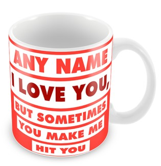 Mug -I Love You But